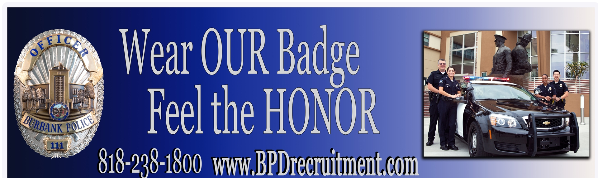 BPD IS LOOKING FOR POLICE RECRUITS - APPLY NOW! - 11-10-14 THROUGH 01-02-15